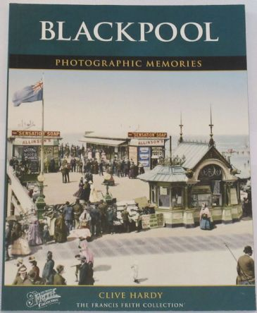 Blackpool - Photographic Memories, by Clive Hardy